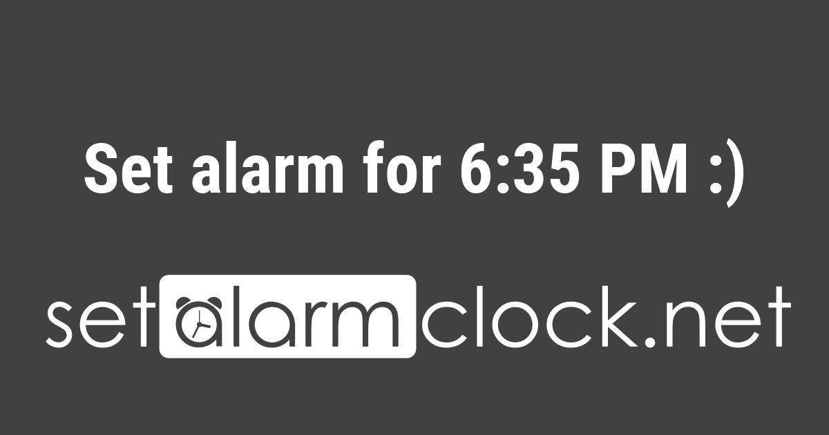 Set Alarm For 6 35 Pm